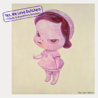 Yes, We Love butchers ~Tribute to bloodthirsty butchers~ The Last Match