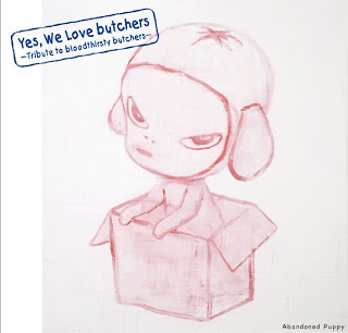Yes, We Love butchers ~Tribute to bloodthirsty butchers~Abandoned Puppy