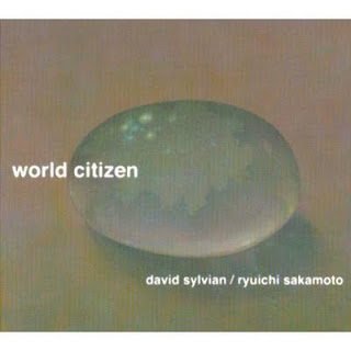 坂本龍一、David Sylvian: World Citizen