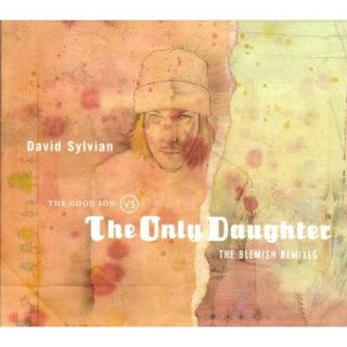 David Sylvian: Good Son Vs Only Daughter